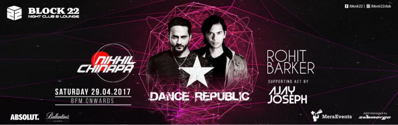 Block 22 Presents Dance Republic - Nikhil Chinapa
