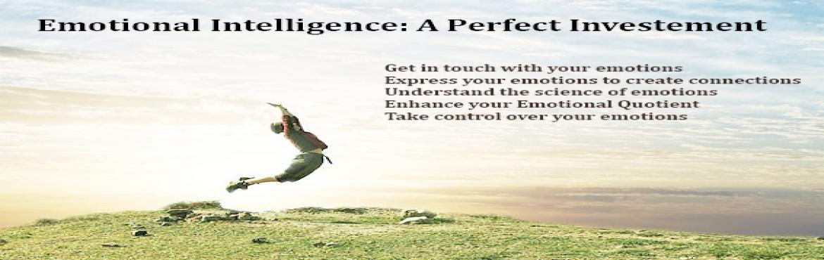 Emotional Intelligence: A perfect investment