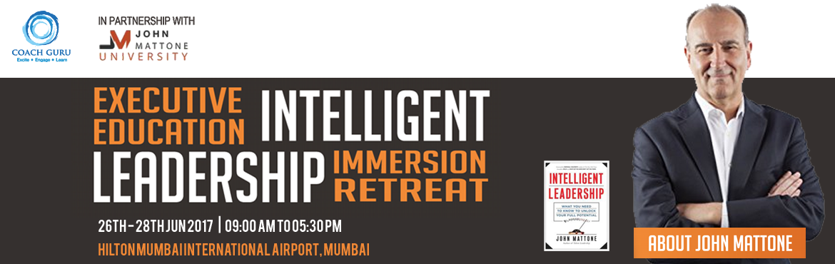 Intelligent Leadership Immersion Retreat by John M