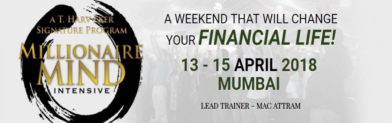 Millionaire Mind Intensive, Mumbai - April 2018