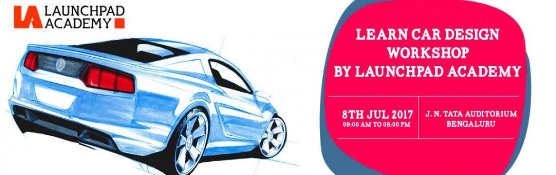 LEARN CAR DESIGN WORKSHOP BY LAUNCHPAD ACADEMY